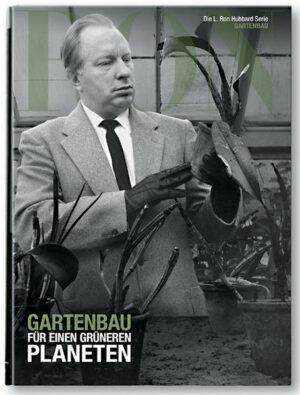 L. Ron Hubbard: Gartenbau für einen grünen Planeten | Bundesamt für magische Wesen