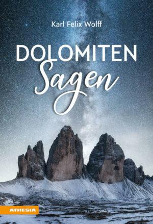 Dolomiten Sagen | Bundesamt für magische Wesen