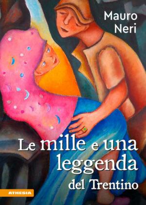 Le mille e una leggenda del Trentino