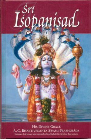 Sri Isopanisad Achtzehn zeitlose Weisheiten für inneren Frieden und Erfüllung