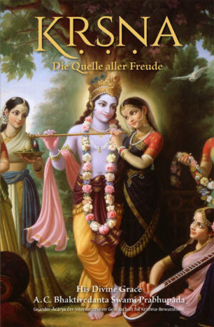 Krishna – Die Quelle aller Freude Zusammenfassung des 10. Canto vom Srimad-Bhagavatam (Bhagavat Purana) in Form von 88 Kurzgeschichten