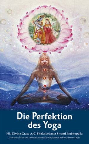 Die Perfektion des Yoga Das Yoga der göttlichen Liebe